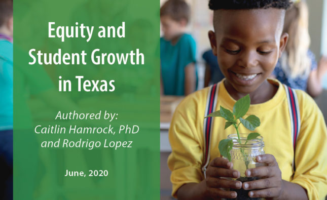 Equity and Student Growth in Texas – June 2020