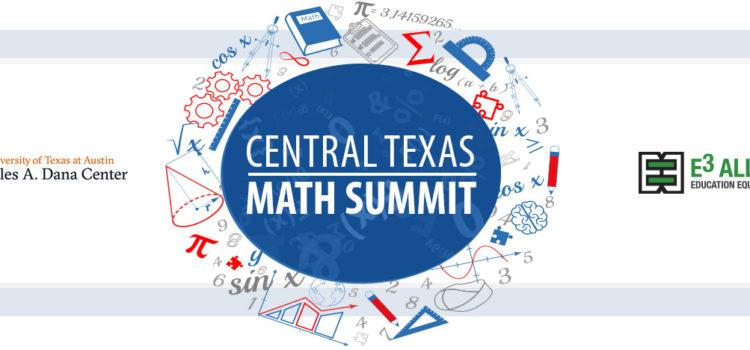 Central Texas Math Summit   Charles A. Dana Center & E3 Alliance   November 5, 2021