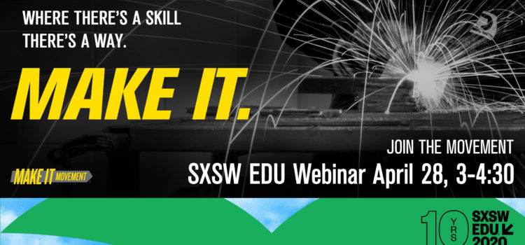SXSW Edu Webinar: Make It Movement, April 28, 2020