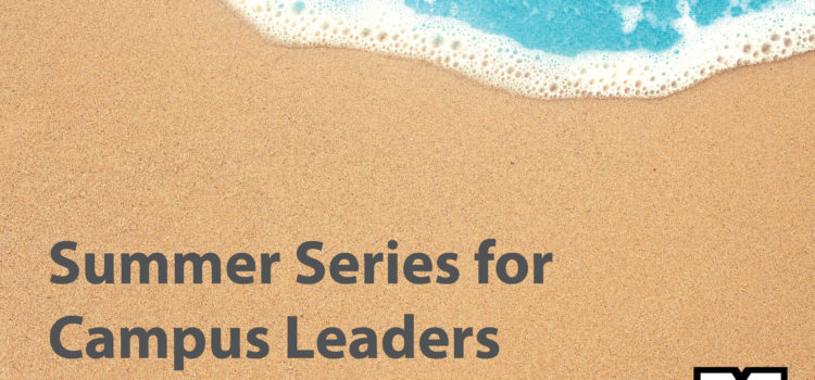 Summer Series for Campus Leaders – Resource Page