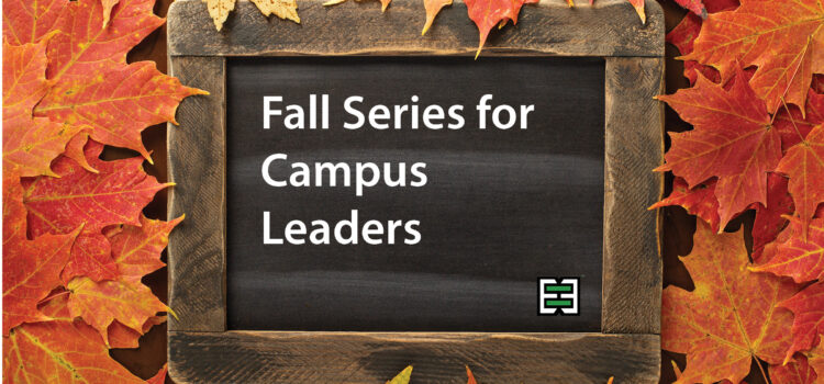Fall Series for Campus Leaders – Resource Page