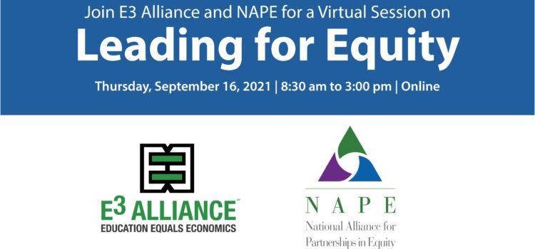 Leading for Equity | E3 Alliance & NAPE Webinar